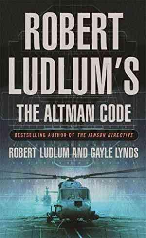 Robert Ludlums The Altman Code: A Covert one Novel
