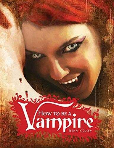 How to Be a Vampire: A Fangs On Guide for the Newly Undead