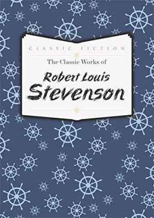 Classic Works of Robert Louis Stevenson