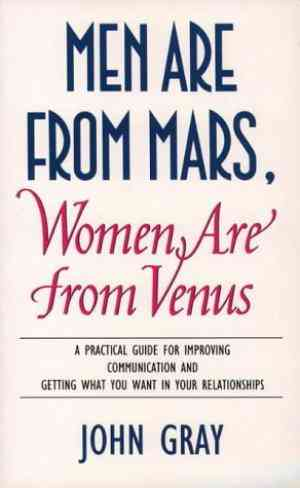 MEN-ARE-FROM-MARS,-WOMEN-ARE-FROM-VENUS:-A-PRACTICAL-GUIDE-FOR-IMPROVING-COMMUNICATION-AND-GETTING-WHAT-YOU-WANT-IN-YOUR-RELATIONSHIPS