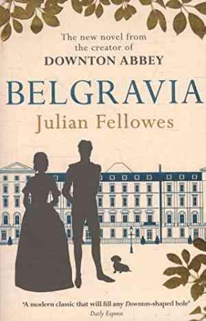 Belgravia-(Julian-Fellowes-Belgravia-Series)
