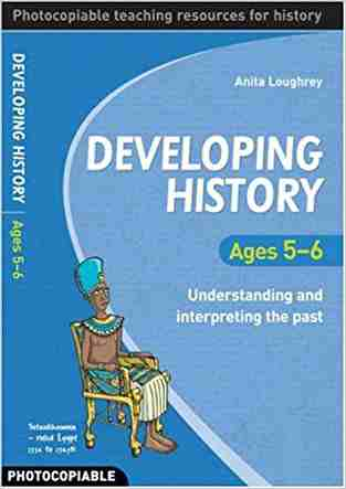 Developing-History:-Understanding-and-Interpreting-the-Past