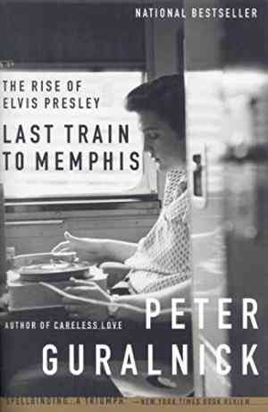 Last-Train-to-Memphis-The-Rise-of-Elvis-Presley