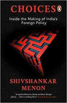 Choices:-Inside-the-Making-of-Indian-Foreign-Policy
