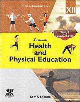Health and Physical Education Class 12 by V K  Sharma - Bookchor