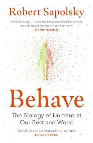 Behave:-The-Biology-of-Humans-at-Our-Best-and-Worst