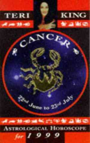 Teri King's Astrological Horoscopes for 1999: Cancer