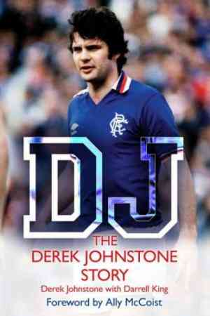 DJ: The Derek Johnstone Story. Derek Johnstone with Darrell King