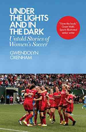 Under-the-Lights-and-In-the-Dark:-Untold-Stories-of-Women's-Soccer
