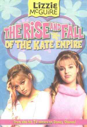 The-Rise-and-Fall-of-the-Kate-Empire-(Lizzie-Mcguire,-#4)
