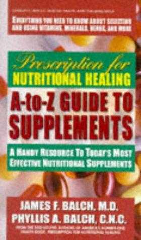 Prescription-for-Nutritional-Healing-A-Z-Guide-to-Supplements