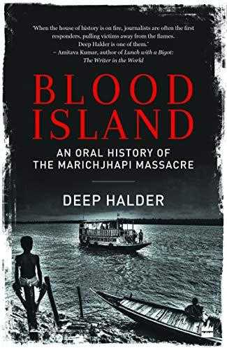 Blood-Island:-An-Oral-History-of-the-Marichjhapi-Massacre