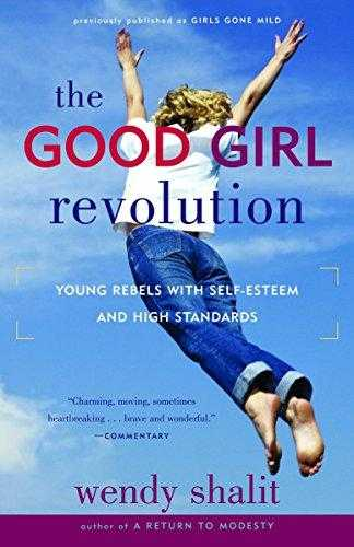 The-Good-Girl-Revolution:-Young-Rebels-with-Self-Esteem-and-High-Standards