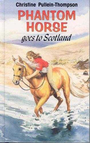 Phantom-Horse-Goes-to-Scotland-(Phantom-Horse,-#5)