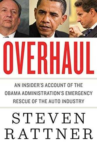 Overhaul:-An-Insider's-Account-of-the-Obama-Administration's-Emergency-Rescue-of-the-Auto-Industry