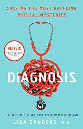 Diagnosis:-Solving-the-Most-Baffling-Medical-Mysteries