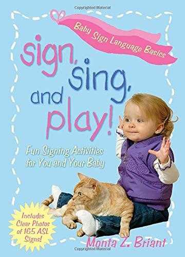 Sign,-Sing,-and-Play!:-Fun-Signing-Activities-for-You-and-Your-Baby