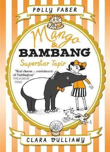 Mango-&-Bambang:-Superstar-Tapir-(Book-Four)-(Mango-and-Bambang)