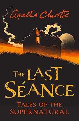 The-Last-Séance:-Tales-of-the-Supernatural-by-Agatha-Christie-(Collins-Chillers)