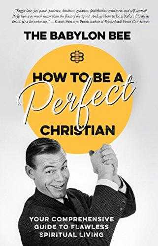 How-to-Be-a-Perfect-Christian:-Your-Comprehensive-Guide-to-Flawless-Spiritual-Living