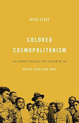 Colored-Cosmopolitanism:-The-Shared-Struggle-for-Freedom-in-the-United-States-and-India