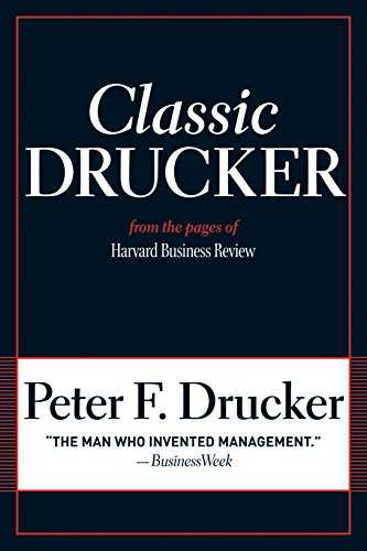 Classic-Drucker:-Essential-Wisdom-of-Peter-Drucker-from-the-Pages-of-Harvard-Business-Review