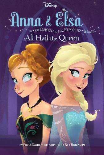 Disney-Frozen-Anna-&-Elsa-All-Hail-the-Queen:-Sisterhood-Is-the-Strongest-Magic-(Chapter-Book)