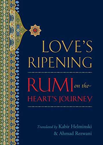 Love's-Ripening:-Rumi-on-the-Heart's-Journey
