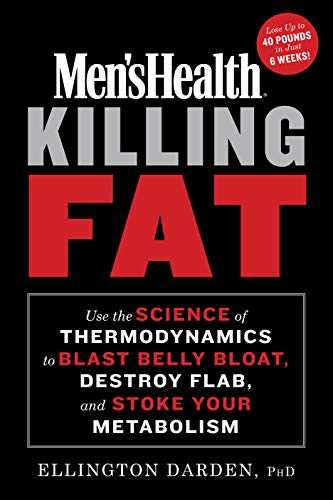 Men's-Health-Killing-Fat:-Use-the-Science-of-Thermodynamics-to-Blast-Belly-Bloat,-Destroy-Flab,-and-Stoke-Your-Metabolism