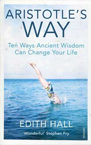 Aristotle's-Way:-Ten-Ways-Ancient-Wisdom-Can-Change-Your-Life
