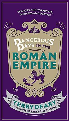 Dangerous-Days-in-the-Roman-Empire:-Terrors-and-Torments,-Diseases-and-Deaths