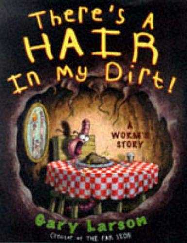 There's-a-Hair-in-My-Dirt!-A-Worm's-Story