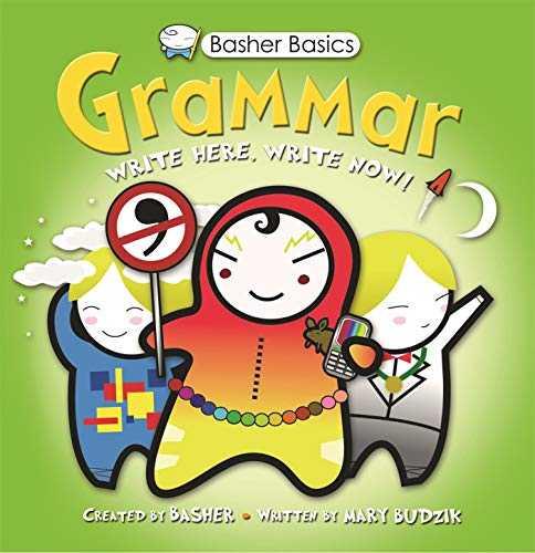 Grammar:-Write-Here,-Write-Now!-(Basher-Basics)