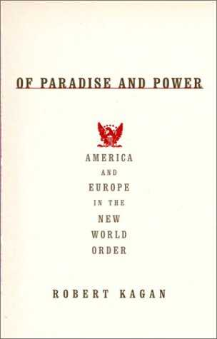 Of-Paradise-and-Power:-America-and-Europe-in-the-New-World-Order