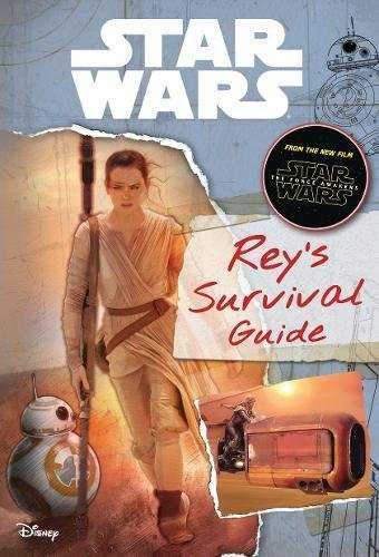 Star-Wars:-The-Force-Awakens:-Rey's-Survival-Guide