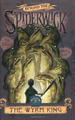 The-Wyrm-King-(Beyond-the-Spiderwick-Chronicles,-#3)