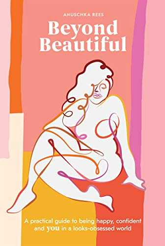 Beyond-Beautiful:-A-Practical-Guide-to-Being-Happy,-Confident,-and-You-in-a-Looks-Obsessed-World