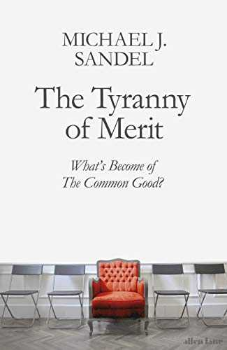 The-Tyranny-of-Merit:-What's-Become-of-the-Common-Good?