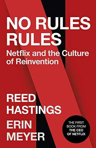 No-Rules-Rules:-Netflix-and-the-Culture-of-Reinvention
