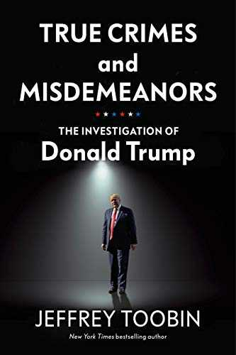 True-Crimes-and-Misdemeanors:-The-Investigation-of-Donald-Trump