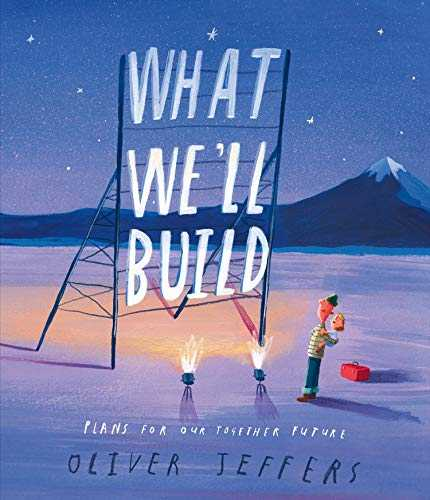 What-We'll-Build:-Plans-for-Our-Together-Future