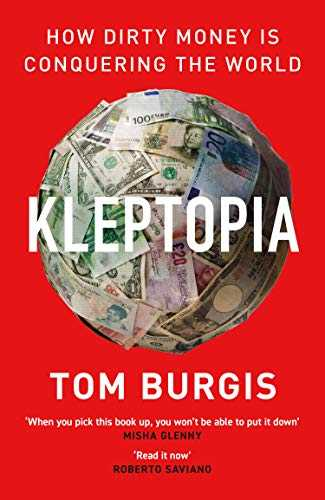 KLEPTOPIA--How-Dirty-Money-is-Conquering-the-World