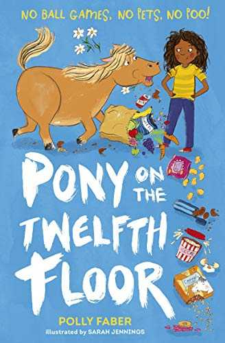 Pony-on-the-Twelfth-Floor-Paperback-1-July-2018-by-Polly-Faber-and-Sarah-Jennings-(Author)