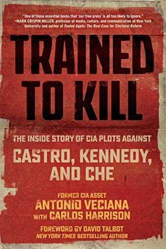 Trained-to-Kill:-The-Inside-Story-of-CIA-Plots-against-Castro,-Kennedy,-and-Che-by-Antonio-Veciana,Carlos-Harrison-Hardcover