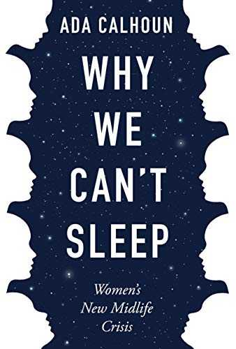 Why-We-Can't-Sleep:-Women's-New-Midlife-Crisis