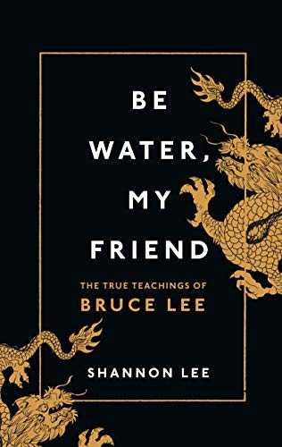 Be-Water,-My-Friend:-The-True-Teachings-of-Bruce-Lee