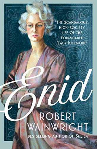 Enid:-The-Scandalous-High-Society-Life-of-the-Formidable-'Lady-Killmore'