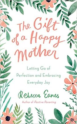 The-Gift-of-a-Happy-Mother-by-Rebecca-Eanes-Hardcover