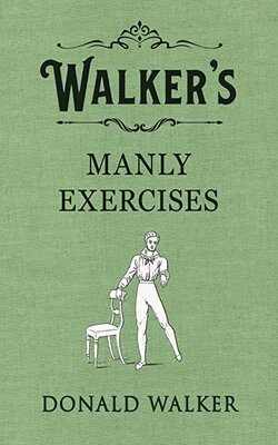 Walker's-Manly-Exercises-by-Donald-Walker-Hardcover