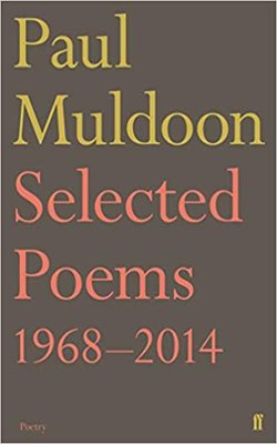 Selected-Poems-1968–2014-by-Paul-Muldoon-Paperback